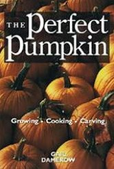 The Perfect. PumpkinGrowing/Cooking/Carving The Perfect. PumpkinGrow