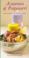 Kaarsen & Potpourri – sfeer scheppen met licht en Kaarsen & Potpourri ? sfe
